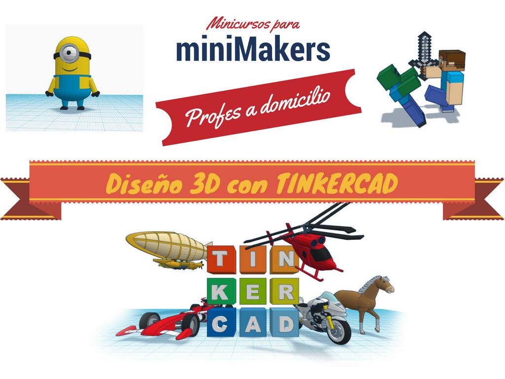 Minicursos para MiniMakers · Diseño 3D Tinkercad en tu domicilio